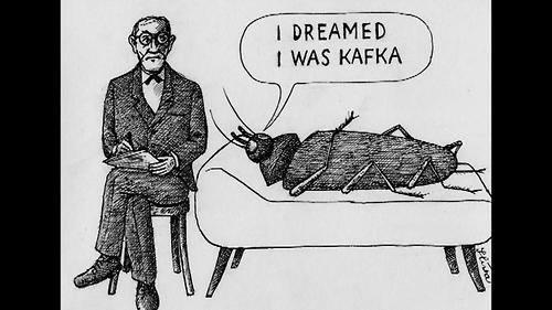 I dreamed I was Kafka